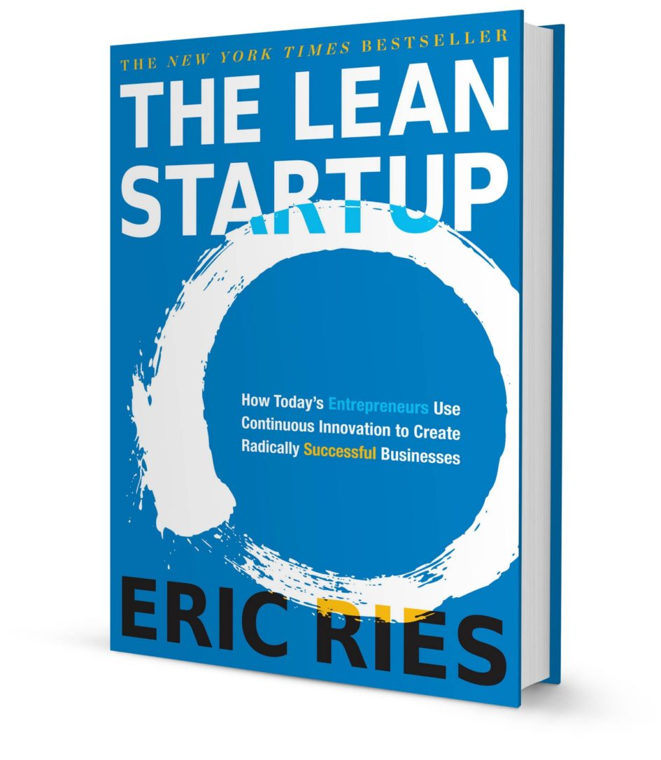 The Lean Startup: How Today's Entrepreneurs Use Continuous Innovation to Create Radically Successful Businesses (Eric Ries)